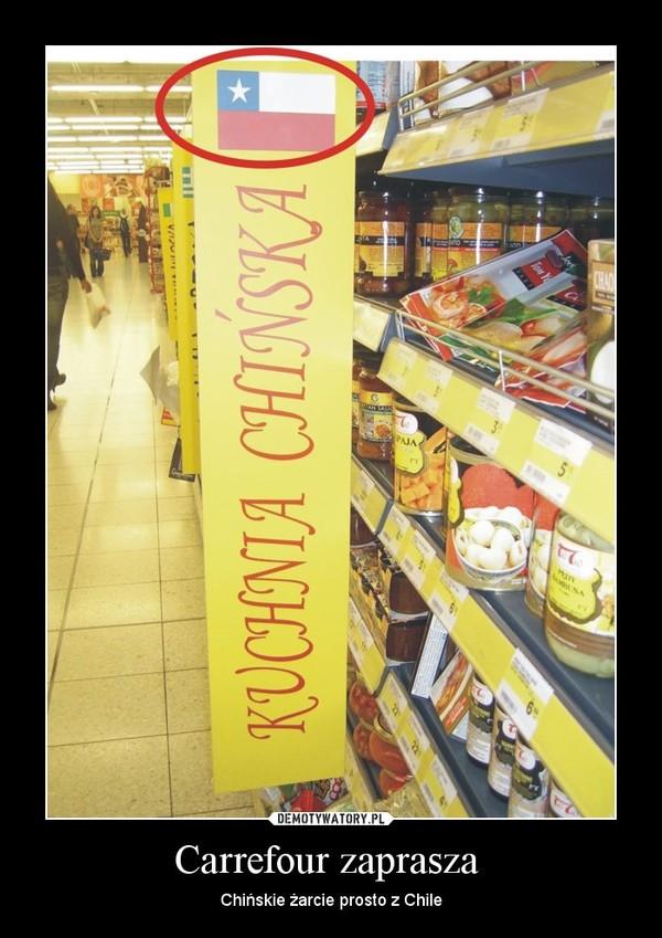Carrefour zaprasza  – Chińskie żarcie prosto z Chile