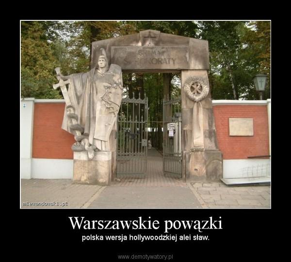 Warszawskie powązki – polska wersja hollywoodzkiej alei sław.