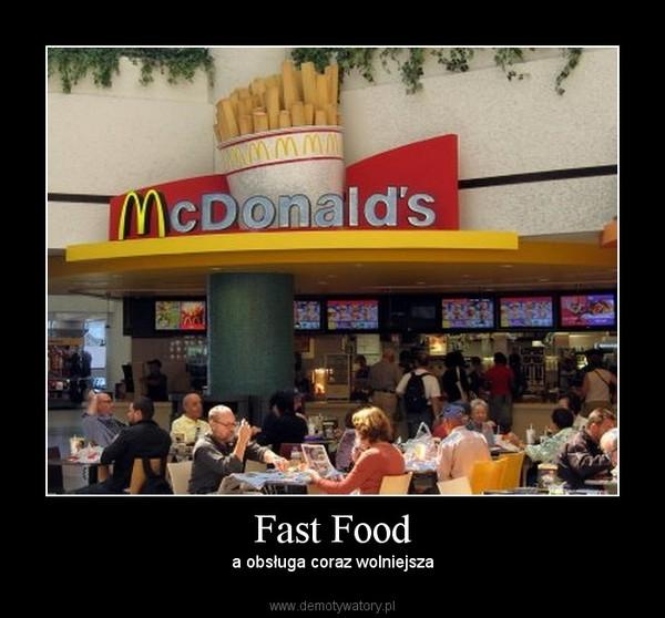 Fast Food – a obsługa coraz wolniejsza