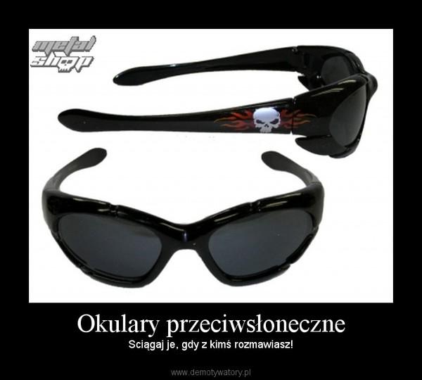 Okulary przeciwsłoneczne – Demotywatory.pl