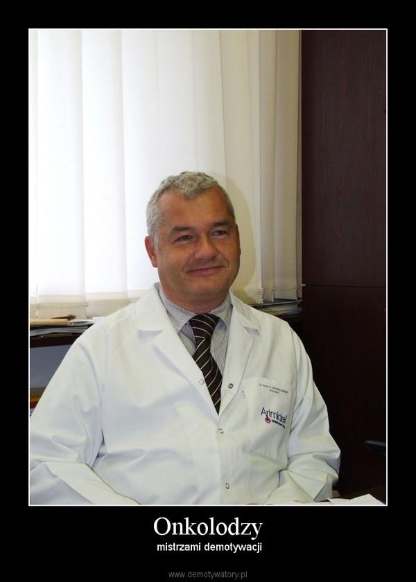 Onkolodzy –  mistrzami demotywacji