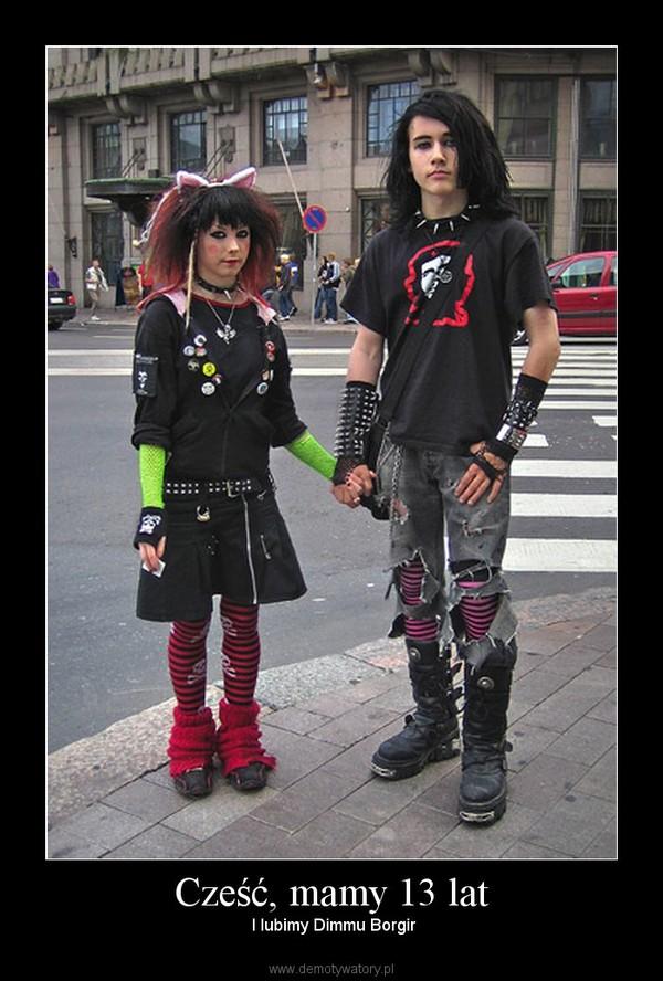 Cześć, mamy 13 lat –  I lubimy Dimmu Borgir