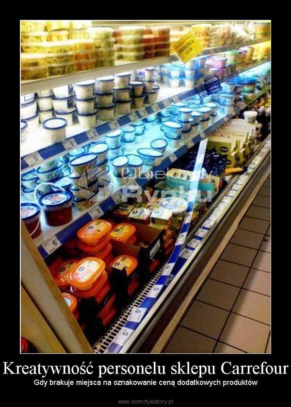Kreatywność personelu sklepu Carrefour – Gdy brakuje miejsca na oznakowanie ceną dodatkowych produktów