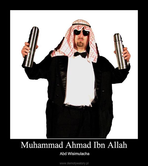 Muhammad Ahmad Ibn Allah – Abd Wisimulacha
