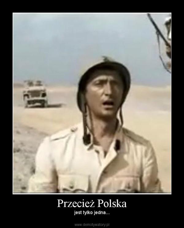 Przecież Polska – jest tylko jedna...