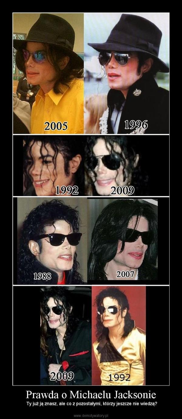 Prawda o Michaelu Jacksonie –  Ty już ją znasz, ale co z pozostałymi, którzy jeszcze nie wiedzą?