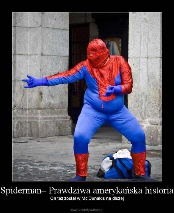 Spiderman– Prawdziwa amerykańska historia –  On też został w Mc'Donalds na dłużej