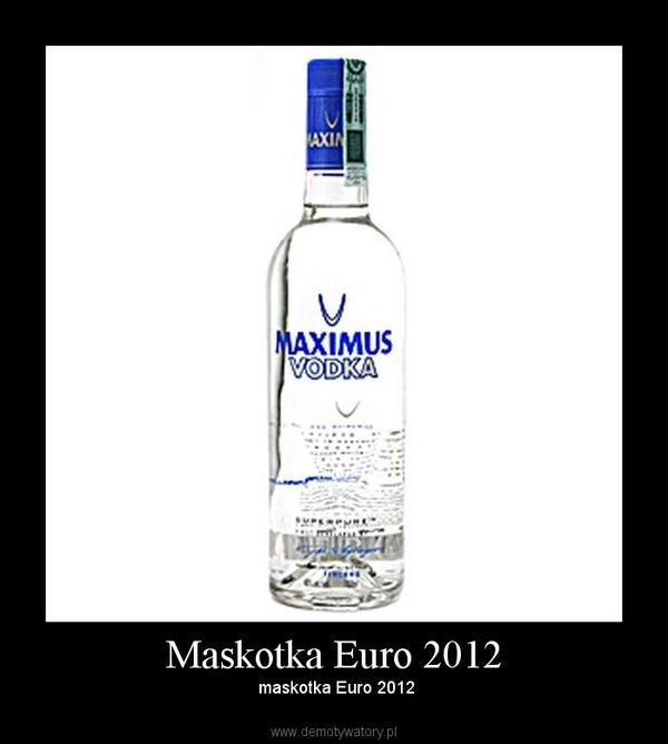 Maskotka Euro 2012 –  maskotka Euro 2012