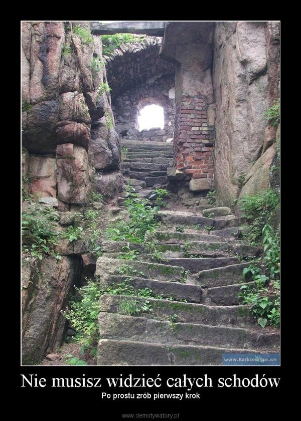 Znalezione obrazy dla zapytania zrób pierwszy krok nie musisz widzieć całych schodów