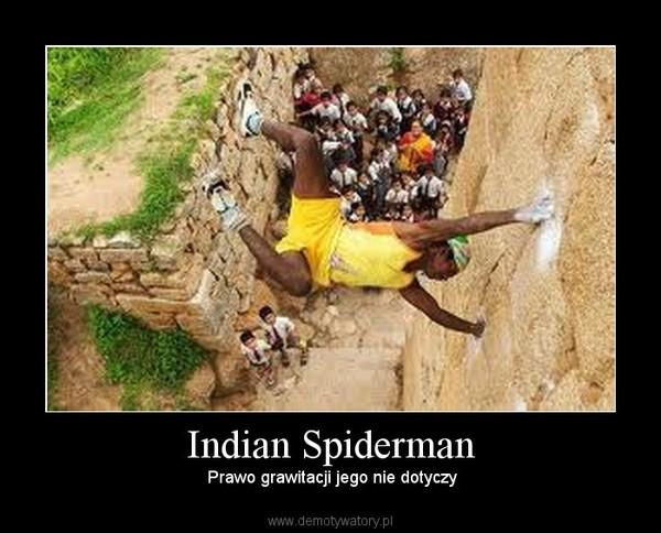 Indian Spiderman –  Prawo grawitacji jego nie dotyczy