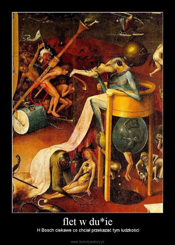 flet w du*ie –  H Bosch ciekawe co chciał przekazać tym ludzkości