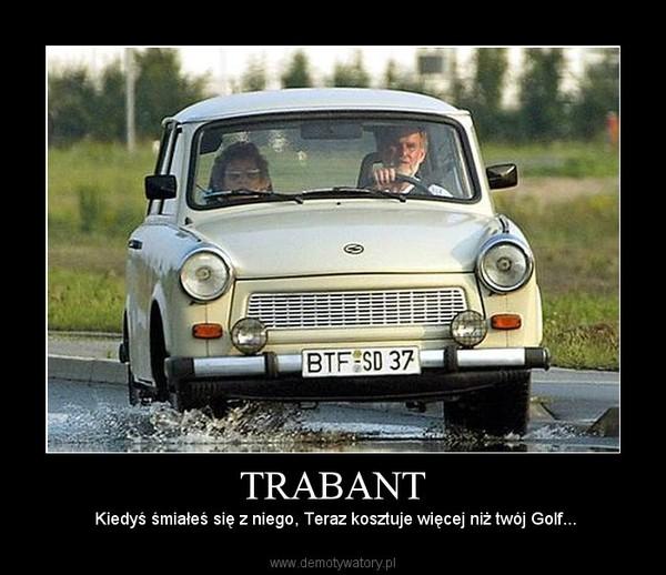 TRABANT –  Kiedyś śmiałeś się z niego, Teraz kosztuje więcej niż twój Golf...