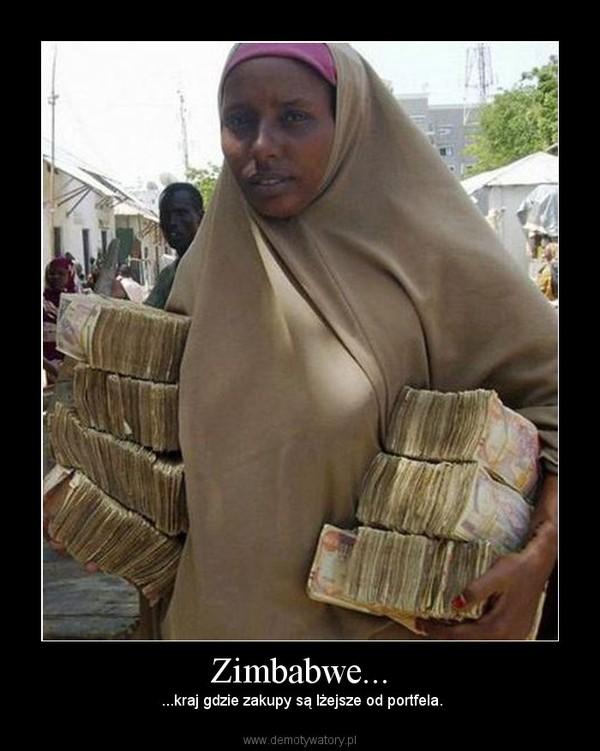 Zimbabwe... –  ...kraj gdzie zakupy są lżejsze od portfela.