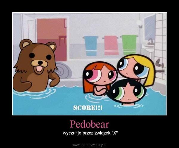 """Pedobear –  wyczuł je przez związek """"X"""""""