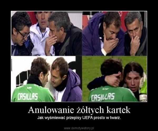 Anulowanie żółtych kartek – Jak wyśmiewać przepisy UEFA prosto w twarz.