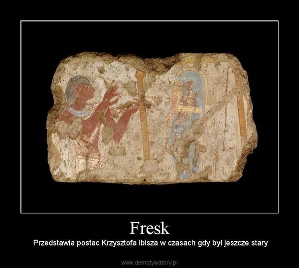 Fresk –  Przedstawia postac Krzysztofa Ibisza w czasach gdy był jeszcze stary
