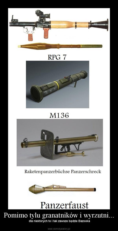 Pomimo tylu granatników i wyrzutni... –  dla niektórych to i tak zawsze będzie Bazooka