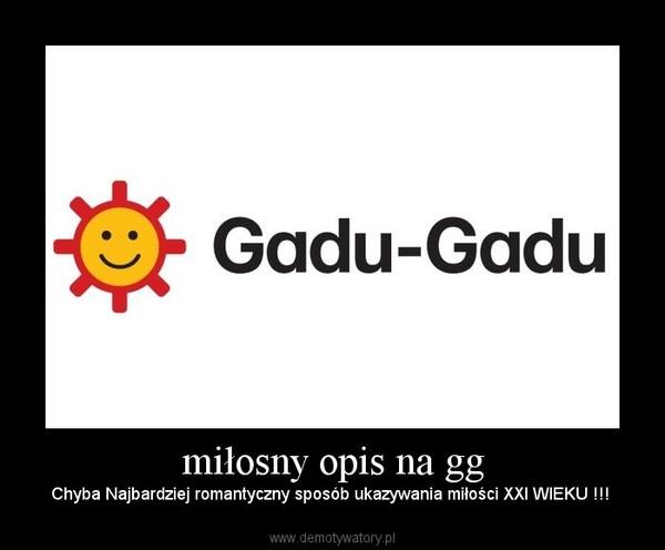 Miłosny Opis Na Gg Demotywatorypl