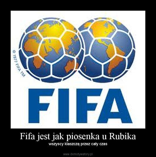 Fifa jest jak piosenka u Rubika
