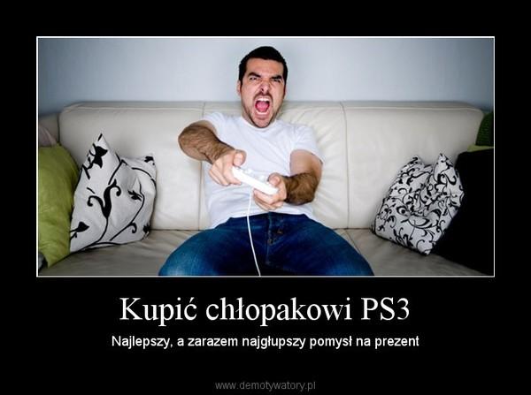 Kupić chłopakowi PS3 – Najlepszy, a zarazem najgłupszy pomysł na prezent