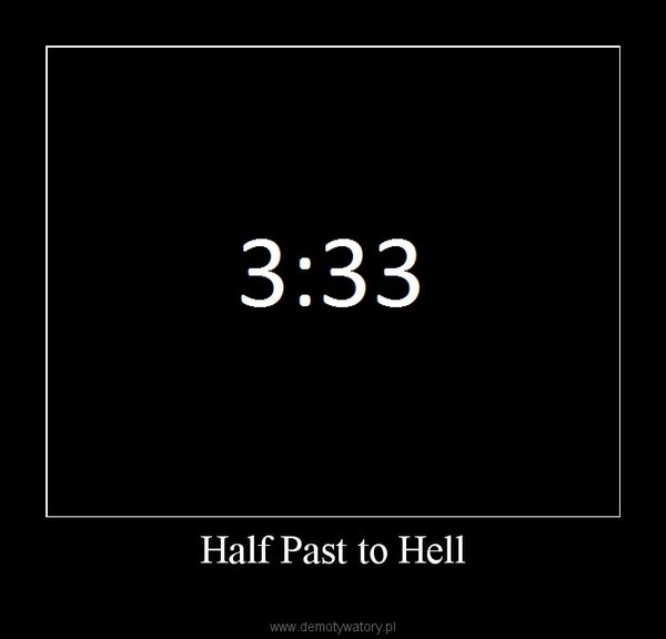 Half Past to Hell –