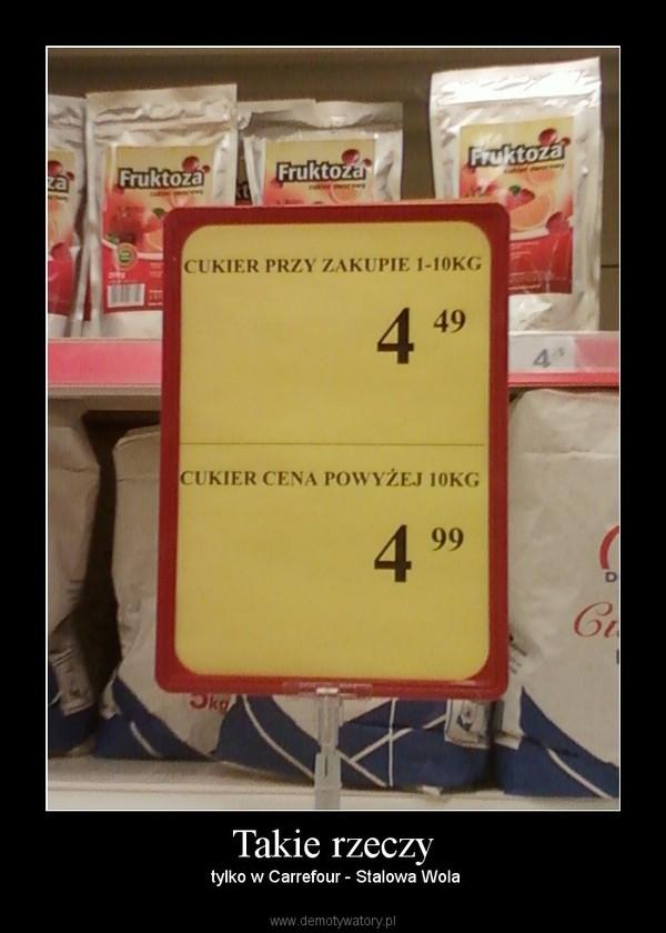 Takie rzeczy – tylko w Carrefour - Stalowa Wola