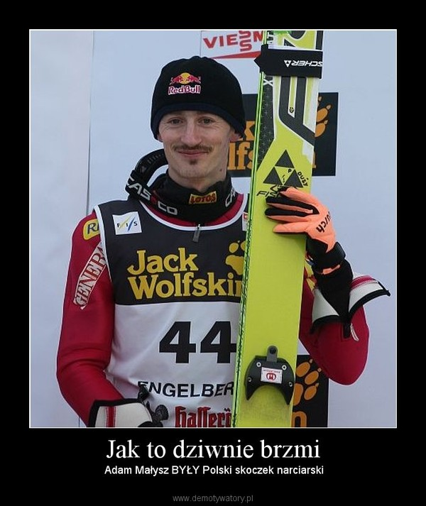 Jak to dziwnie brzmi – Adam Małysz BYŁY Polski skoczek narciarski