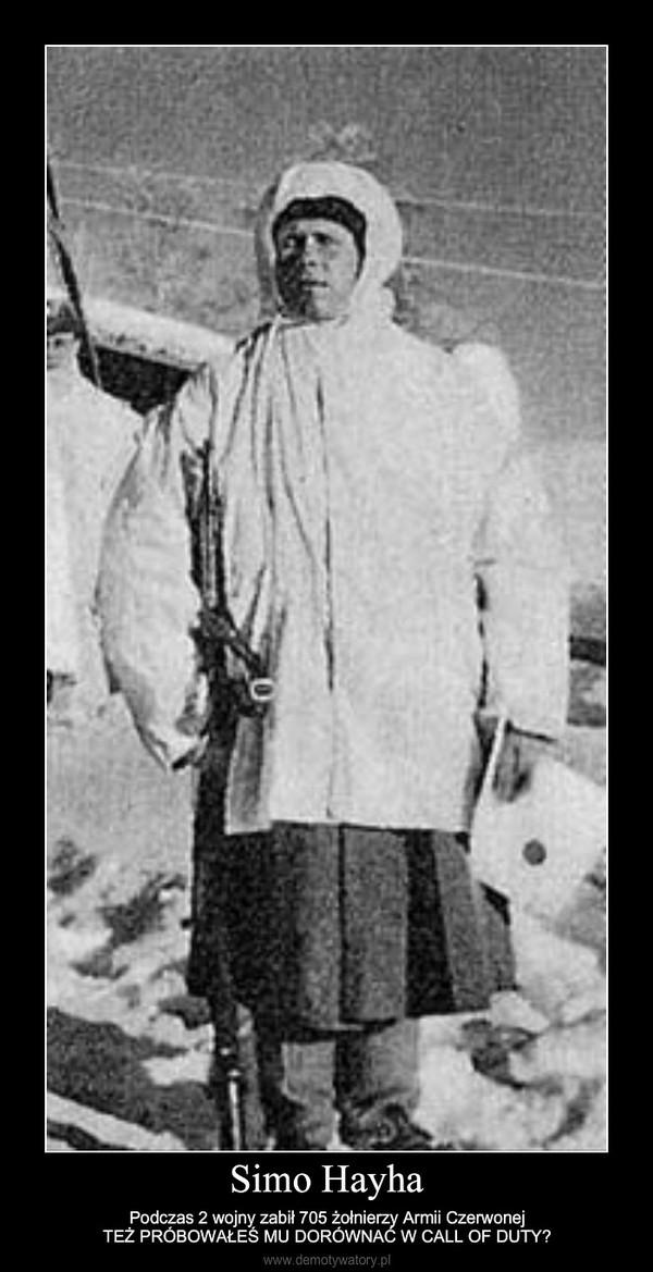 Simo Hayha – Podczas 2 wojny zabił 705 żołnierzy Armii CzerwonejTEŻ PRÓBOWAŁEŚ MU DORÓWNAĆ W CALL OF DUTY?