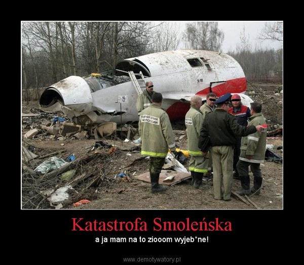 Katastrofa Smoleńska – Demotywatory pl