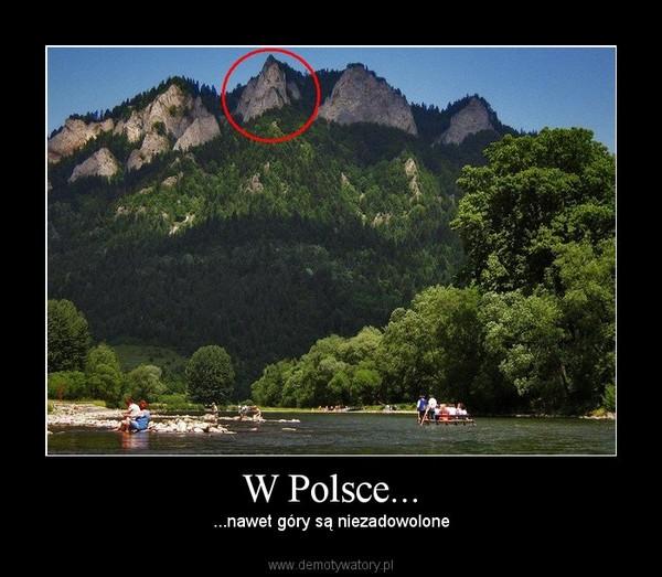 W Polsce... – ...nawet góry są niezadowolone