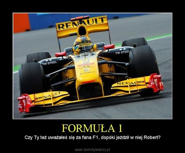 FORMUŁA 1 – Czy Ty też uważałeś się za fana F1, dopóki jeździł w niej Robert?