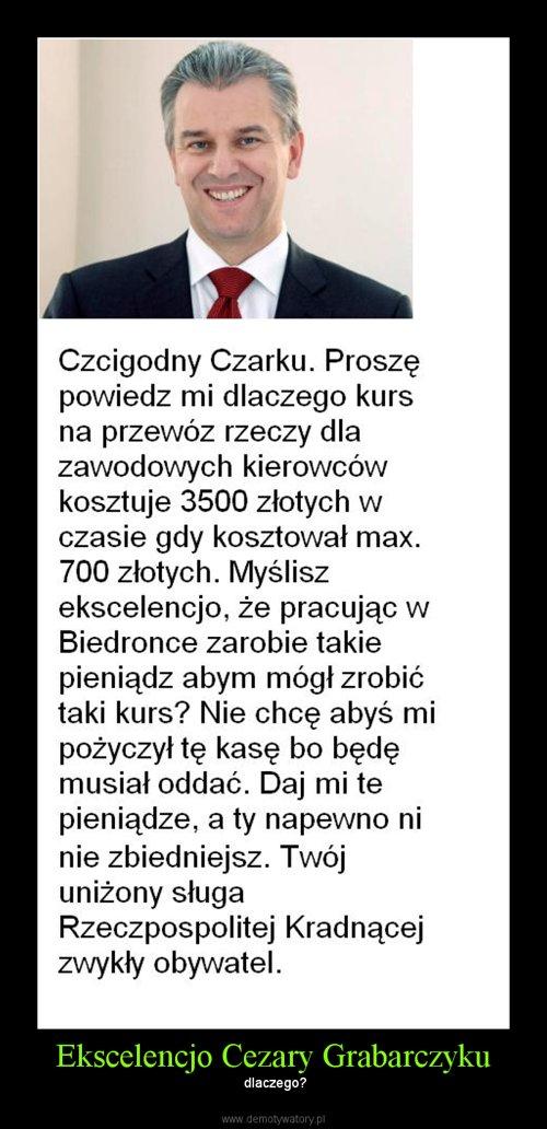 Ekscelencjo Cezary Grabarczyku