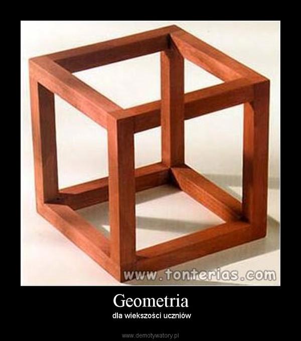 Geometria – dla wiekszości uczniów