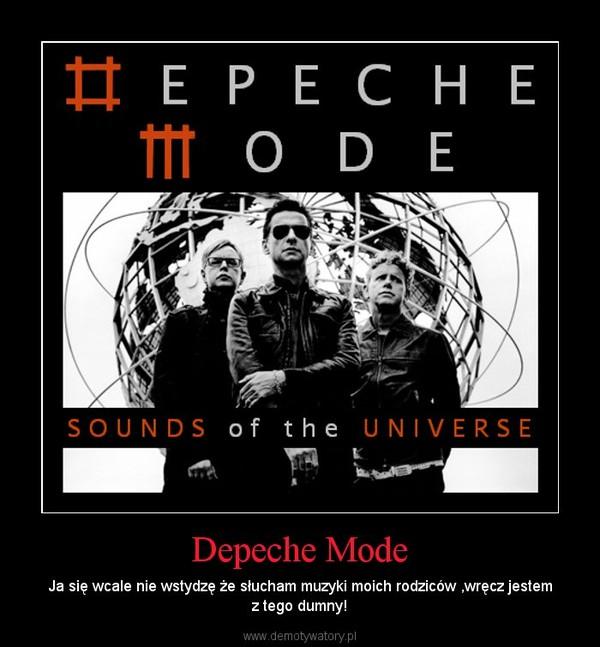 Depeche Mode – Ja się wcale nie wstydzę że słucham muzyki moich rodziców ,wręcz jestem z tego dumny!