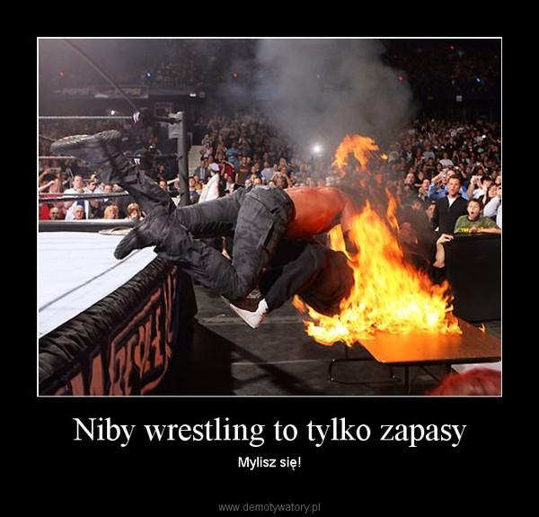 Niby wrestling to tylko zapasy – Mylisz się!
