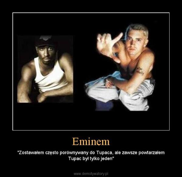 """Eminem – """"Zostawałem często porównywany do Tupaca, ale zawsze powtarzałem Tupac był tylko jeden"""""""