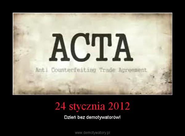 24 stycznia 2012 – Dzień bez demotywatorów!