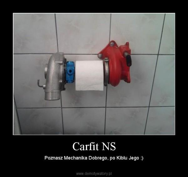 Carfit NS – Poznasz Mechanika Dobrego, po Kiblu Jego :)