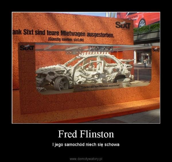 Fred Flinston – I jego samochód niech się schowa