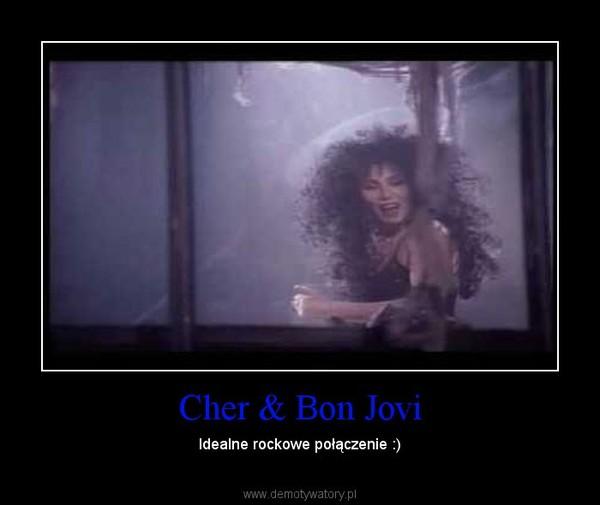 Cher & Bon Jovi – Idealne rockowe połączenie :)
