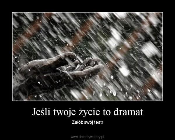 Jeśli twoje życie to dramat – Załóż swój teatr