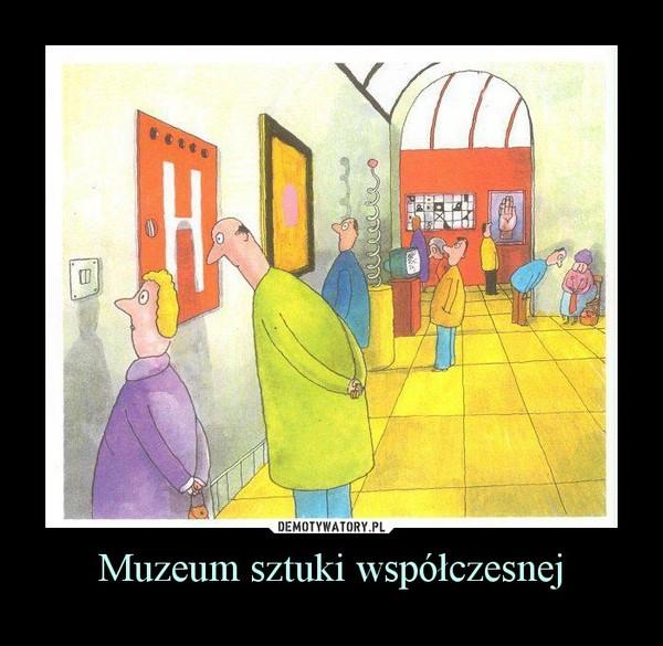 Muzeum sztuki współczesnej –