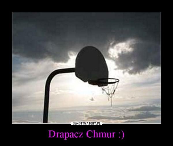 Drapacz Chmur :) –