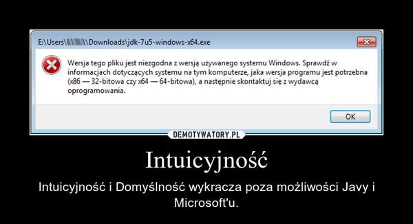 Intuicyjność – Intuicyjność i Domyślność wykracza poza możliwości Javy i Microsoft'u.
