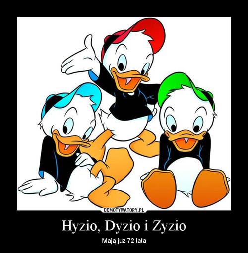 Hyzio, Dyzio i Zyzio