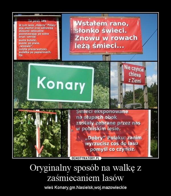 Oryginalny sposób na walkę z zaśmiecaniem lasów – wieś Konary,gm.Nasielsk,woj.mazowieckie