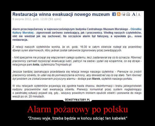 """Alarm pożarowy po polsku – """"Znowu wyje, trzeba będzie w końcu odciąć ten kabelek"""""""