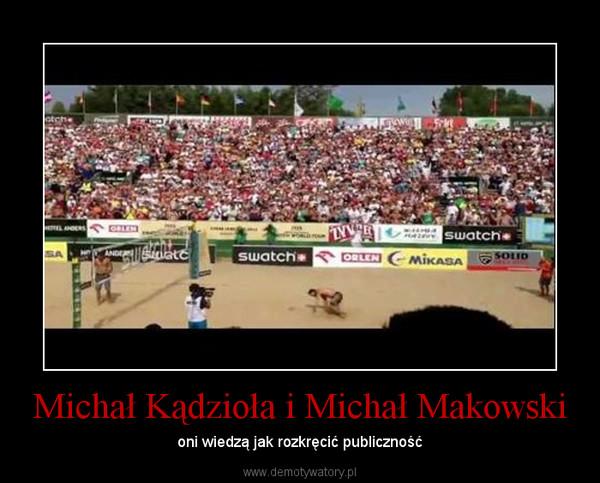 Michał Kądzioła i Michał Makowski – oni wiedzą jak rozkręcić publiczność