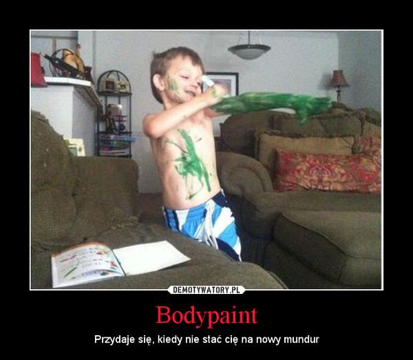 Bodypaint – Przydaje się, kiedy nie stać cię na nowy mundur
