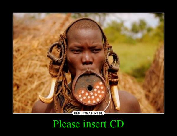 Please insert CD –